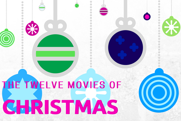 The Twelve Movies of Christmas